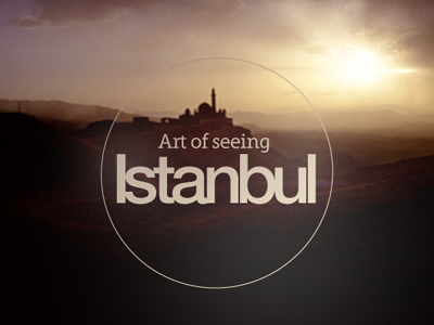Art of seeing Istanbul